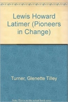 Lewis Howard Latimer (Pioneers in Change)